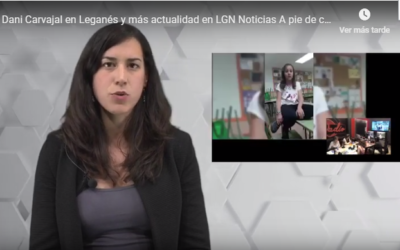 LGN Noticias A pie de calle. Dani Carvajal en Leganés y más actualidad